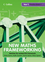 New Maths Frameworking - Year 7 Practice Book 2 (Levels 4-5) by Kevin Evans, Keith Gordon, Trevor Senior, Brian Speed