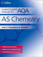 Student Support Materials for AQA AS Chemistry Unit 2: Chemistry in Action by John Bentham, Graham Curtis, Andrew Maczek, Colin Chambers