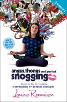 Angus, Thongs and Perfect Snogging  by Louise Rennison