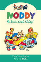 Be Brave, Little Noddy! by Enid Blyton