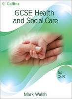 GCSE Health and Social Care OCR Student Book by Mark Walsh