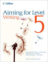 Aiming for Level 5 Writing Student Book by Christopher Martin, Gareth Calway, Keith West, Robert Francis
