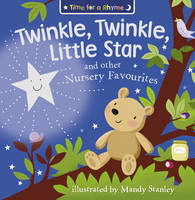 Twinkle, Twinkle, Little Star and Other Nursery Favourites by Mandy Stanley