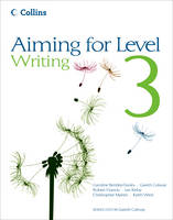 Aiming for Level 3 Writing Student Book by Christopher Martin, Gareth Calway, Keith West, Robert Francis