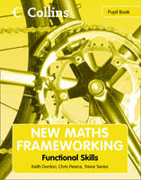 Functional Skills Pupil Book by Trevor Senior, Keith Gordon, Chris Pearce