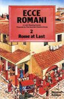 Ecce Romani Rome at Last A Latin Reading Course by Scottish Classics Group
