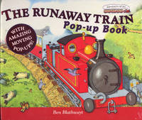The Runaway Train by Benedict Blathwayt