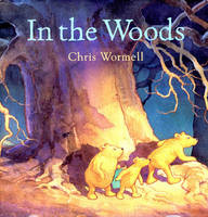 In the Woods by Christopher Wormell