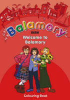 Welcome to Balamory A Colouring Book by