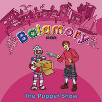 Balamory: The Puppet Show a Storybook by
