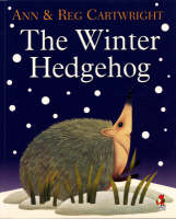 The Winter Hedgehog by Ann Cartwright, Reg Cartwright