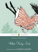 What Katy Did (Audio CD) (with an introduction by Cathy Cassidy) by Susan Coolidge