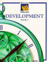 Nelson English - Development Book 5 by John Jackman, Wendy Wren