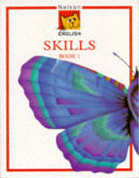 Nelson English - Skills Book 1 by John Jackman, Wendy Wren