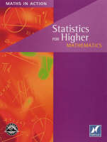 Maths in Action - Statistics for Higher Mathematics by Ralph Riddiough, Deanne Thomas