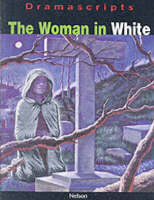 Dramascripts - The Woman in White by Wilkie Collins, Adrian Flynn