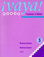 Vaya! Nuevo 3 - Teacher's Notes by B. Young, Michael Calvert, Michael Buckby