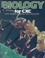 Biology for CXC by Michael Roberts, June Mitchelmore