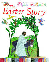 The Easter Story by Brian Wildsmith