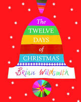 The Twelve Days of Christmas by Brian Wildsmith