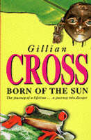 Born of the Sun by Gillian Cross