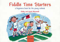 Fiddle Time Starters A Beginner's Book for the Young Violinist by Kathy Blackwell, David Blackwell