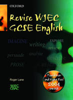 WJEC/CBAC GCSE English/English Literature Revise WJEC English by Roger Lane, Ken Elliott, Margaret Graham, Ted Snell
