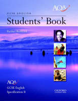 AQA English GCSE Specification B English Students' Book by Rachel Redford