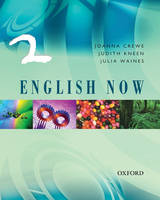 Oxford English Now: Students' Book 2 by Joanna Crewe, Julia Waines, Judith Kneen
