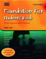 WJEC/CBAC GCSE English/English Literature: Foundation Tier Students' Book by Roger Lane