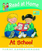 Read at Home: First Experiences: At School by Roderick Hunt, Anne-Marie Young