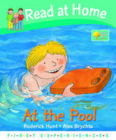 Read at Home: First Experiences: At the Pool by Roderick Hunt, Annemarie Young