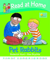 Read at Home: First Experiences: Pet Rabbits by Roderick Hunt, Annemarie Young