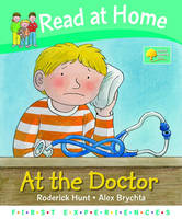 Read at Home: First Experiences: at the Doctor by Roderick Hunt, Annemarie Young
