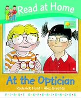 Read at Home: First Experiences: at the Optician by Roderick Hunt, Annemarie Young