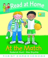 Read at Home: First Experiences: at the Match by Roderick Hunt, Annemarie Young