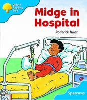 Oxford Reading Tree: Level 3: Sparrows: Midge in Hospital by Roderick Hunt, Jo Apperley