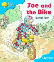 Oxford Reading Tree: Level 3: Sparrows: Joe and the Bike by Roderick Hunt, Jo Apperley