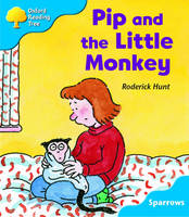 Oxford Reading Tree: Level 3: Sparrows: Pip and the Little Monkey by Roderick Hunt, Jo Apperley