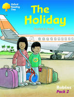 Oxford Reading Tree: Levels 6-10: Robins: Pack 2: the Holiday by Roderick Hunt