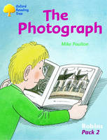 Oxford Reading Tree: Levels 6-10: Robins: Pack 2: the Photograph by Mike Poulton, Adam Coleman, Roderick Hunt