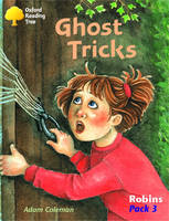 Oxford Reading Tree: Robins Pack 3: Ghost Tricks by Adam Coleman