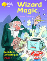 Oxford Reading Tree: Levels 8-11: Jackdaws: Pack 1: Wizard Magic by Adam Coleman, David Oakden, Mike Poulton