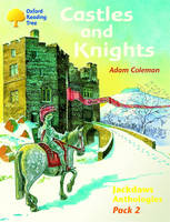 Oxford Reading Tree: Levels 8-11: Jackdaws: Castles and Knights (Pack 2) by Adam Coleman, David Oakden, Mike Poulton