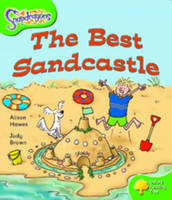 Oxford Reading Tree: Level 2: Snapdragons: the Best Sandcastle by Alison Hawes