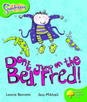 Oxford Reading Tree: Level 2: Snapdragons: Don't Jump on the Bed, Fred! by Leonie Bennett
