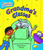Oxford Reading Tree: Level 3: Snapdragons: Grandma's Glasses by Nicola Moon