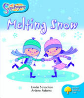 Oxford Reading Tree: Level 3: Snapdragons: Melting Snow by Linda Strachan