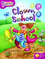 Oxford Reading Tree: Level 10: Snapdragons: Clown School by Paul Shipton