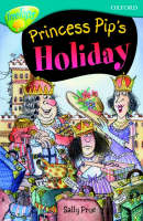 Oxford Reading Tree: Level 9: Treetops Fiction More Stories A: Princess Pip's Holiday by Sally Prue